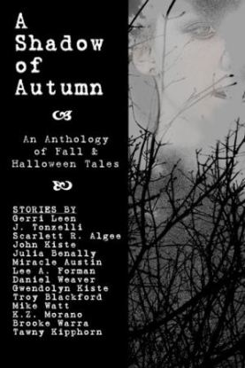 A Shadow of Autumn: An Anthology of Fall and Halloween Tales